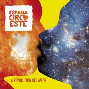 album La Revolución Del Amor - Espana Circo Este