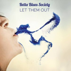 album Let Them Out - Betta Blues Society