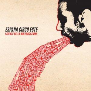 album Scienze Della Maleducazione - Espana Circo Este