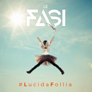 album #LucidaFollia - Le Fasi Official