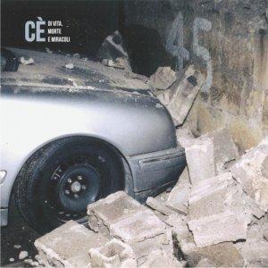 album Di vita, morte e miracoli - Cè