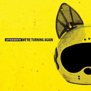 album We're Turning Again - Captain Quentin