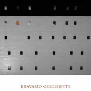 album Eravamo Occidente - Eravamo Occidente