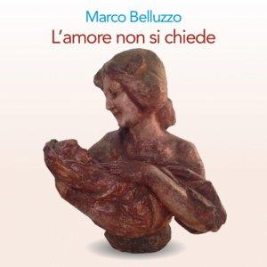 album L'amore non si chiede - Marco Belluzzo