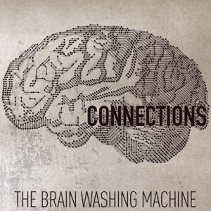 album Connections - The Brain Washing Machine