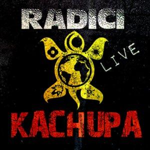 album RADICI Live - KACHUPA