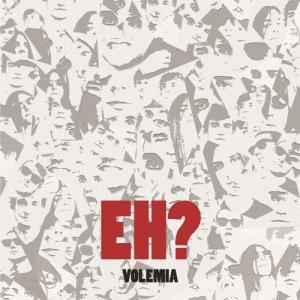 album Eh? - Volemia