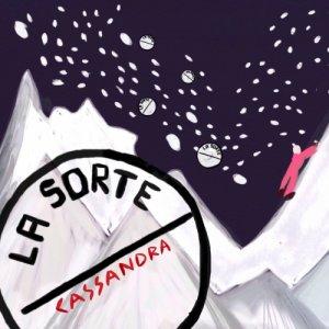 album CASSANDRA - LA SORTE