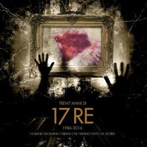 album Trent'anni di 17 Re, 1986 – 2016 - Compilation