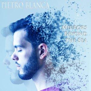 album Mirrors Beyond The Sea - Pietro Blanca