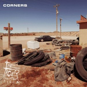 album Corners - Tiger! Shit! Tiger! Tiger!