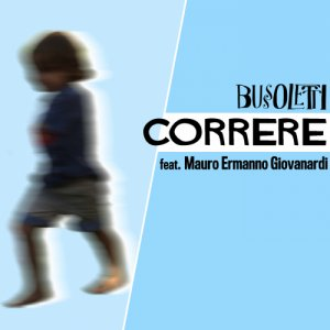 album Correre FEAT. Mauro Ermanno Giovanardi - Bussoletti