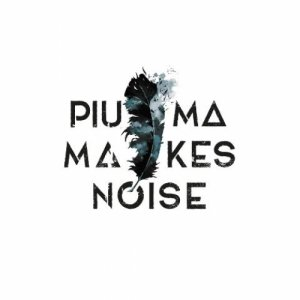 album Piuma Makes Noise - Piuma Makes Noise