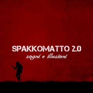 album Sogni e illusioni - Spakkomatto2.0