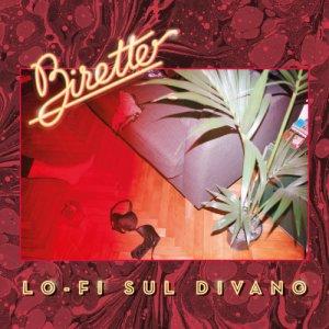 album LO-FI SUL DIVANO - Birette