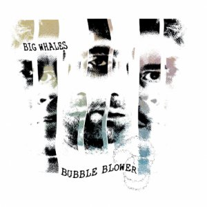 album Bubble Blower - Big Whales