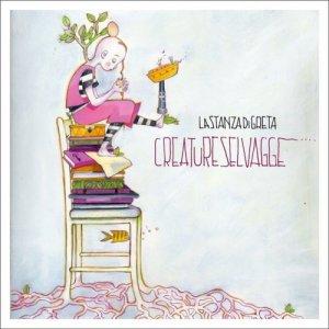 album Creature selvagge - lastanzadigreta