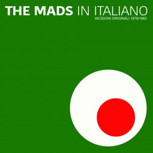 album The Mads In Italiano (Incisioni Originali 1979/1983) - The Mads