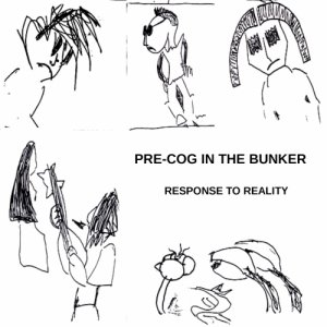 album RESPONSE TO REALITY - Pre-Cog In The Bunker
