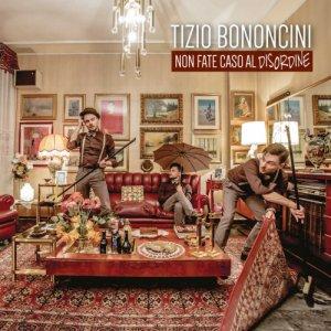 album non fate caso al disordine - TIZIO Bononcini