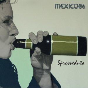 album Sprovveduta - Mexico86