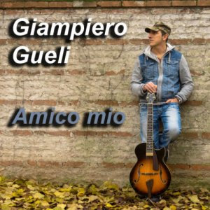 album Amico mio - Giampiero Gueli