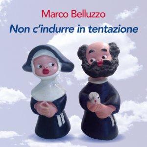 album Non c'indurre in tentazione - Marco Belluzzo