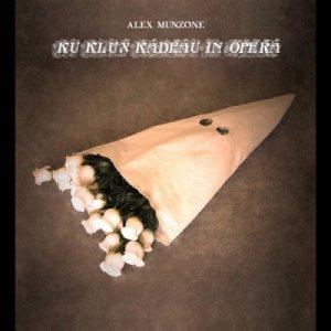 album KU KLUX KADEAU IN OPERA - Alex Munzone