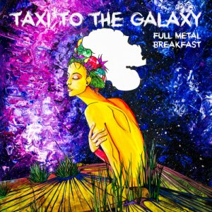 album Taxi To The Galaxy - Full Metal Breakfast