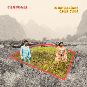 album La sottrazione della gioia - Cambogia
