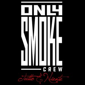 album Tutto e niente - Only Smoke Crew