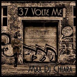 album 37 Volte Me - Max Di Chiara