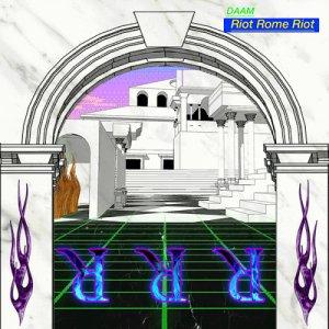 album Riot Rome Riot - DAAM