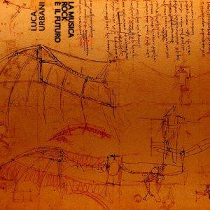 album La Musica Rock è il futuro EP - Luca Urbani