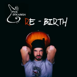 album Re-Birth - Pier Bernardi