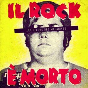 album Il Rock è morto - les Fleurs des Maladives