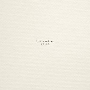 album 22:22 - Indianalien