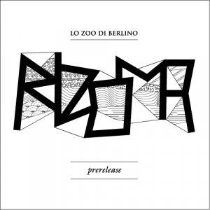 album Rizoma - prerelease - Lo ZOO di Berlino