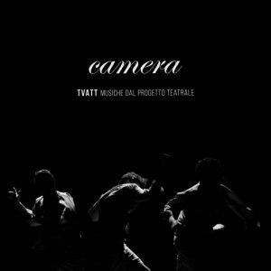 album TVATT musiche dal progetto teatrale - Camera