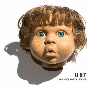 album TALES FOR DIGITAL BODIES - U BIT