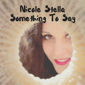 album Something To Say - Nicole Stella