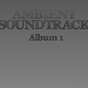 album Ambient SoundTrack - Album #1 - Sound of Reality