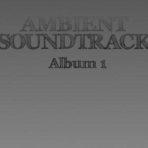 album Ambient SoundTrack - Album #1 - Sound of Reality