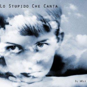 album Lo stupido che canta - il dEli