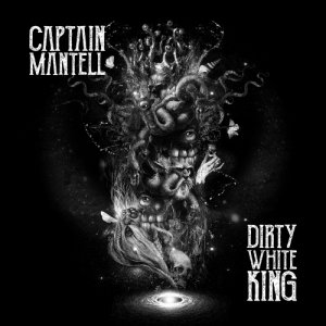 album Dirty White King - Captain Mantell