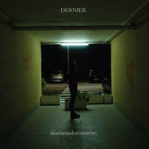 album siamosolocomete Ep. - DERNIER
