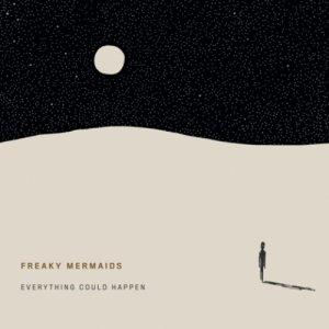 album Everything Could Happen - Freaky Mermaids
