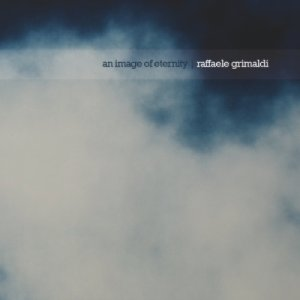 album An image of eternity - Raffaele Grimaldi