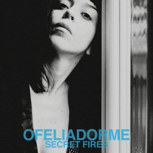 album Secret Fires - ofeliadorme