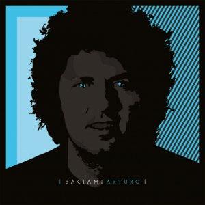 album BACIAMI ARTURO - ARTURO FRACASSA